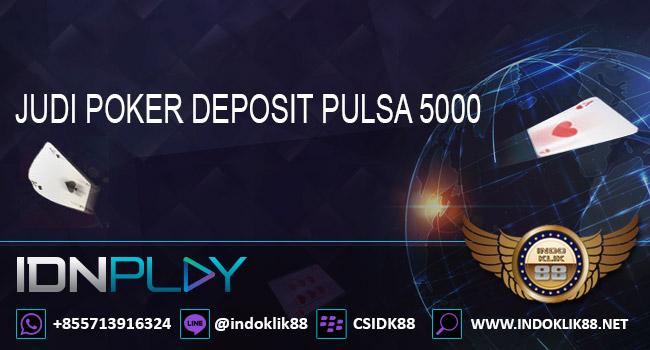 Judi Poker Deposit Pulsa 5000 Idn Play Poker Poker Idnplay Wa 855 713916324